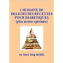 1 semaine de délicieuses recettes pour diabétiques (French Edition)