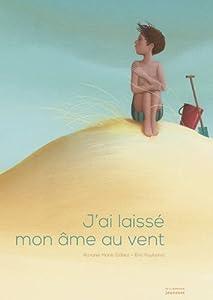 vignette de 'J'ai laissé mon âme au vent (Roxane Marie Galliez)'