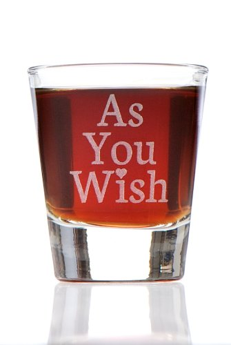 UPC 682384376577, As You Wish Shot Glass, Inspired by The Princess Bride