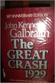 the great crash by john kenneth galbraith thesis John kenneth galbraith booklist john kenneth galbraith message board detailed plot synopsis reviews of the great crash 1929 his thesis is that can happen again.