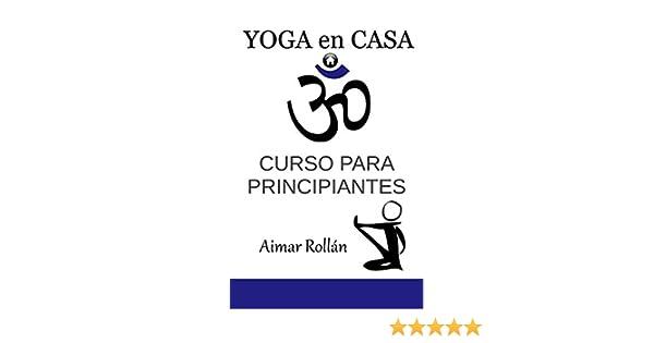 Yoga en casa: Curso para principiantes: Volume 1: Amazon.es ...