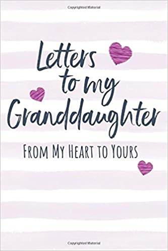 Letters to my Granddaughter: Journal to Write In, Lined Notebook