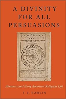 A Divinity for All Persuasions: Almanacs and Early American Religious Life (Religion in America)