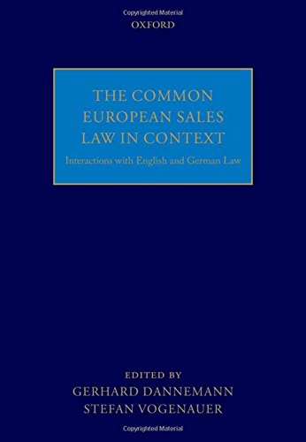 The Common European Sales Law in Context: Interactions with English and German Law