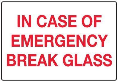 In Case of Emergency Break Glass - Glass Break Emergency