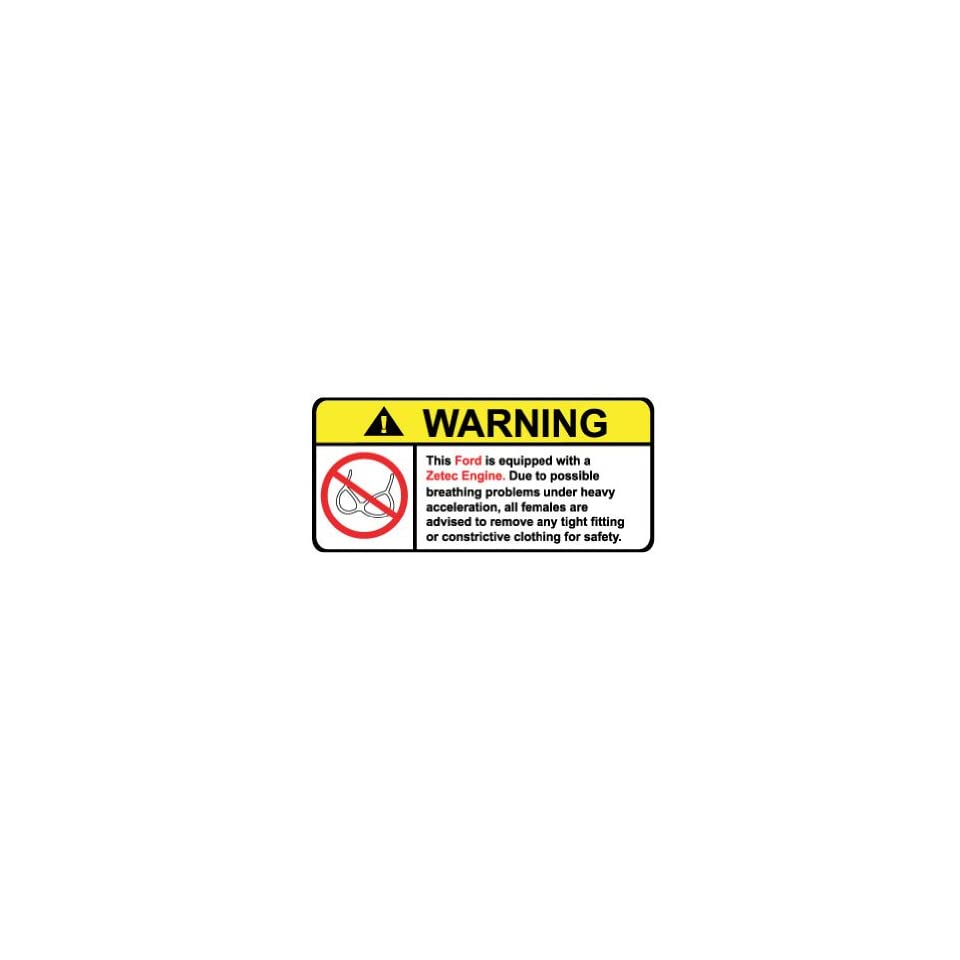 Ford Zetec No Bra, Warning decal, sticker