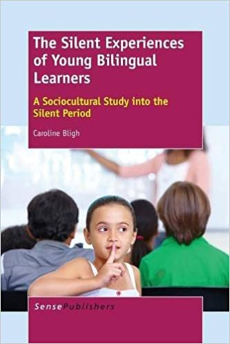 The Silent Experiences of Young Bilingual Learners: A Sociocultural Study Into the Silent Period by Bligh Caroline (2014-07-18)