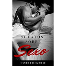 51 Fatos Sobre Sexo