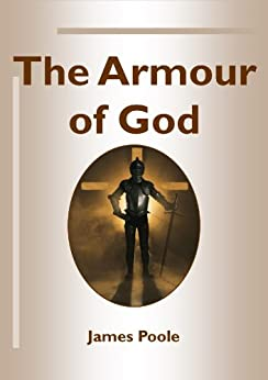 The Armour of God by [Poole, James]