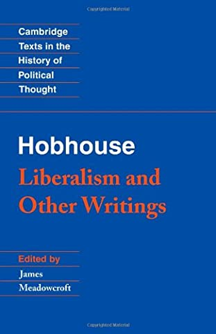 Hobhouse: Liberalism and Other Writings (Cambridge Texts in the History of Political Thought) (Liberalism History)