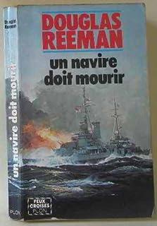 Un Navire doit mourir, Reeman, Douglas