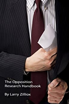 The Opposition Research Handbook by [Zilliox, Larry]