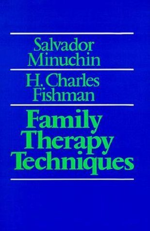 Family Therapy Techniques 1st Edition by Minuchin, Salvador; Fishman, H. Charles published by Harvard University Press