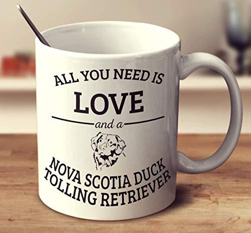 All You Need Is Love And A Nova Scotia Duck Tolling Retriever Coffee Mug (White, 11 oz) -
