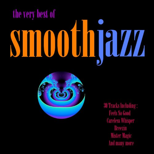 The Very Best of Smooth Jazz (Best Smooth Jazz Artists)
