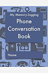 My Memory-Jogging Phone Conversation Book: Retro telephone cover: A record and log of phone calls, to help you stay on top of those small details that mean so much to family and friends. Paperback
