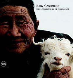 Loro Piana: Baby Cashmere : The Long Journey of Excellence (Hardcover); 2010 (Loro Piana Cashmere)