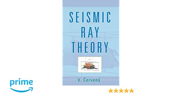 seismic ray theory cerveny v