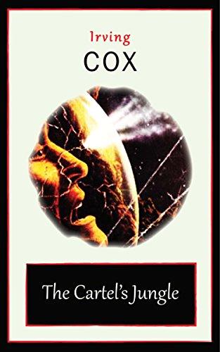 Amazon.com: The Cartels Jungle eBook: Irving Cox: Kindle Store