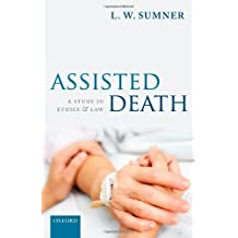 Assisted Death: A Study in Ethics and Law