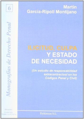 Ilicitud, Culpa Y Estado De Necesidad  [Montijano, Martingarcía-Ripoll] (Tapa Blanda)