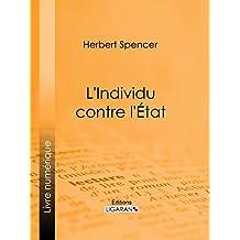 L'Individu contre l'État (French Edition)