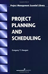 Project Planning and Scheduling (Project Management Essential Library.)