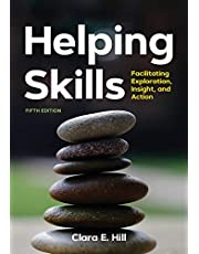 Helping Skills: Facilitating Exploration, Insight, and Action (newest, , 2020)