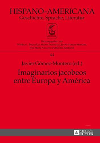 Imaginarios jacobeos entre Europa y América: Coordinación adjunta a la edición: Jimena Hernández Alcalá (Hispano-Am