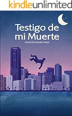 Testigo de mi muerte (Spanish Edition)