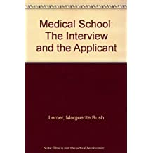 Medical School: The Interview and the Applicant