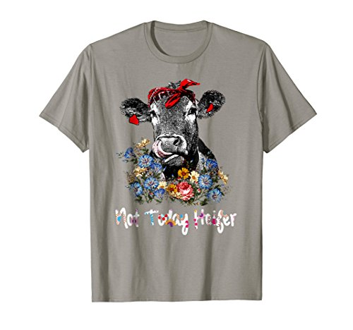 Not today Heifer shirt Cow cute tees for $<!--$19.99-->