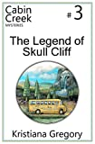 img - for The Legend of Skull Cliff (Cabin Creek Mysteries) (Volume 3) book / textbook / text book