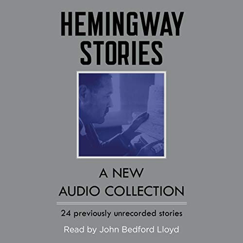 Hemingway Stories: A New Audio Collection (Ernest Hemingway A Clean Well Lighted Place)