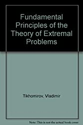 Fundamental Principles in the Theory of Extremal Problems