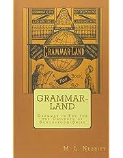 Grammar-Land: Grammar in Fun for the Children of Schoolroom-Shire
