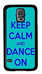 Keep Calm And Dance On Quote Theme Samsung Galaxy S5 I9600 Case Kimberly Kurzendoerfer