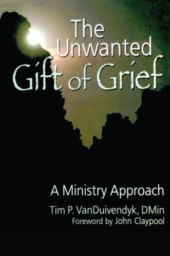 The Unwanted Gift of Grief: A Ministry Approach (Religion and Mental Health)