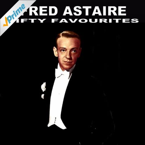Fred Astaire Fifty Favourites