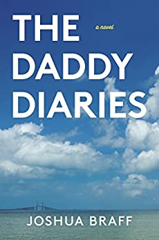 The Daddy Diaries by [Braff, Joshua]