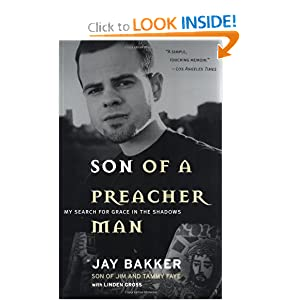 Son of a Preacher Man: My Search for Grace in the Shadows Jay Bakker and Linden Gross