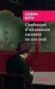 Confession d'un assassin racontée en une nuit par Joseph Roth