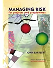 Managing Risk for Projects and Programmes: A Risk Management Handbook