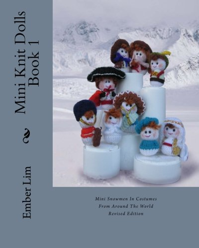 Mini Knit Dolls Book 1: Mini Snowmen In Costumes From Around The World ()