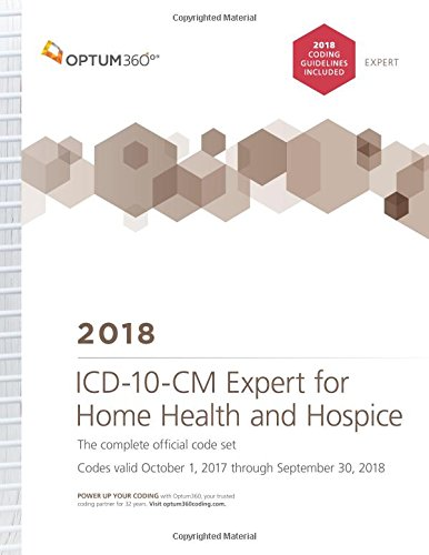 ICD-10-CM Expert for Home Health and Hospice: With Guidelines 2018 by Optum360