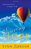 Soaring Hope, Lynn Thrush and Perry Engle, 0768403103