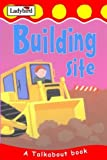 img - for Building Site (Toddler Talkabout) by Lorraine Horsley (2003-05-29) book / textbook / text book