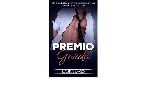 Premio Gordo: Romance, Erótica y Matrimonio de Conveniencia con el Playboy Millonario (Novela Romántica, Erótica y de Humor nº 1) (Spanish Edition) - Kindle ...