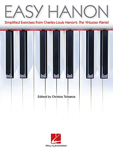 Hanon Exercises Piano - Easy Hanon-Simplified Exercises From Charles-Louis Hanon's The Virtuoso Pianist