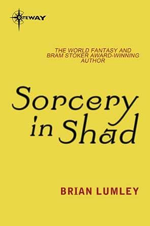 Sorcery in Shad (English Edition) eBook: Lumley, Brian: Amazon.es: Tienda Kindle